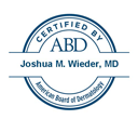 Joshua M. Wieder, M.D. - Certified by the American Board of Dermatology